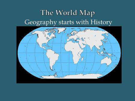 Geography starts with History