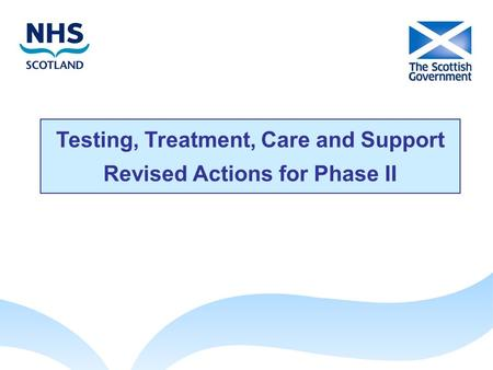 Testing, Treatment, Care and Support Revised Actions for Phase II.