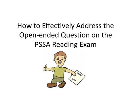 How to Effectively Address the Open-ended Question on the PSSA Reading Exam.