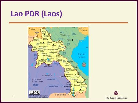 Lao PDR (Laos) 1. LPDR I.Background.  Population 6,5 million, which divided into 3 groups, Lao Loum, Lao theun and Lao Suang and about 47 ethnic groups.