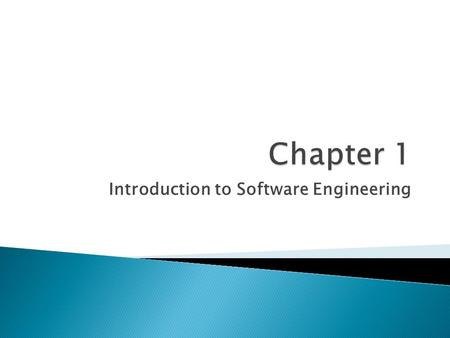Introduction to Software Engineering.  Software Characteristics  Components  Applications  Layered Technologies  Processes  Methods And Tools 