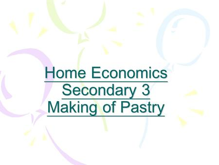 Home Economics Secondary 3 Making of Pastry. types of pastry Shortcrust pastry Shortcrust pastry Puff pastry Choux pastry Choux pastry Flaky pastry Flaky.