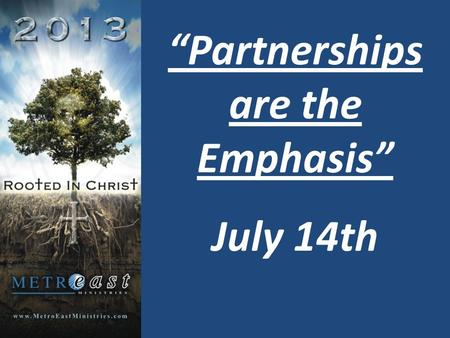 """Partnerships are the Emphasis"" July 14th. Partnerships are the ""Wind Beneath our Wings"" July 21st."