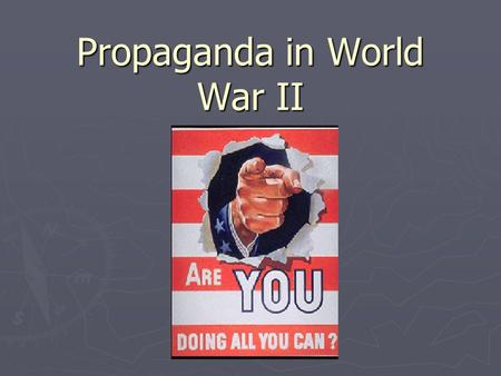 Propaganda in World War II. Formats of Propaganda ► Print (Books / Pamphlets) ► Posters ► Comic Books ► Cartoons ► Merchandise / Toys ► Radio / Music.