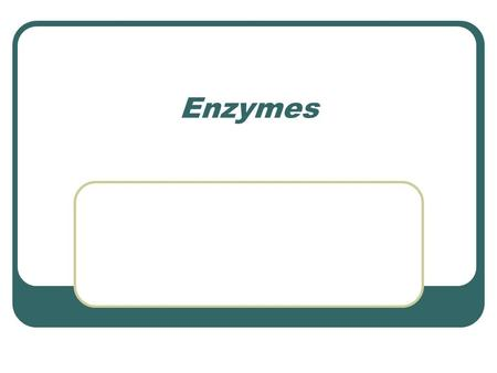 Enzymes. Enzymes- are special proteins responsible for certain chemical reactions. They aid in digestion. Activation energy- the energy that supplies.