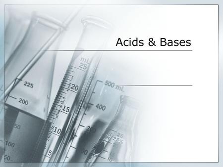 Acids & Bases. What is an acid?  An acid is a solution that donates H + ions. It comes from the Latin word acidus that means sharp or sour.  The.