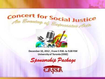 Sponsorship Package December 10, 2012, From 5 P.M. to 9.00 P.M University of Toronto (OISE)