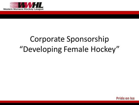 "Corporate Sponsorship ""Developing Female Hockey""."