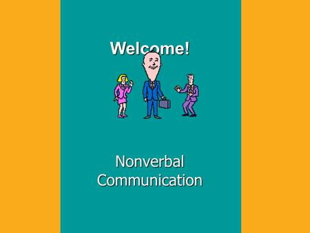 Communicating Without Words We all communicate nonverbally By analyzing nonverbal cues, we can –enhance our understanding –define relationships.