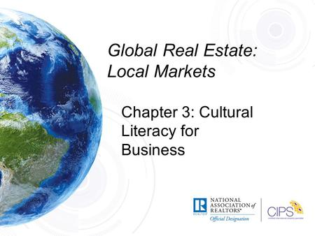 Global Real Estate: Local Markets Chapter 3: Cultural Literacy for Business.