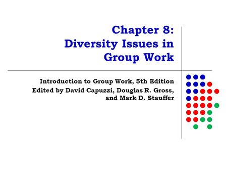 Chapter 8: Diversity Issues in Group Work