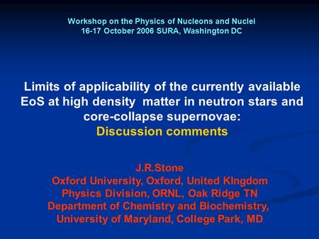 Limits of applicability of the currently available EoS at high density matter in neutron stars and core-collapse supernovae: Discussion comments Workshop.
