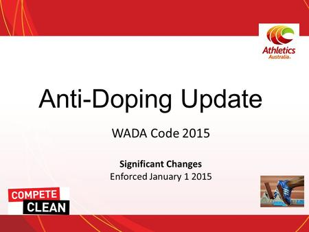 Anti-Doping Update WADA Code 2015 Significant Changes Enforced January 1 2015.