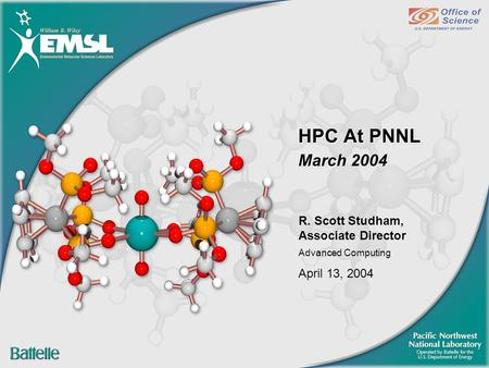 R. Scott Studham, Associate Director Advanced Computing April 13, 2004 HPC At PNNL March 2004.