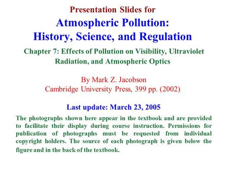 Presentation Slides for Atmospheric Pollution: History, Science, and Regulation Chapter 7: Effects of Pollution on Visibility, Ultraviolet Radiation, and.