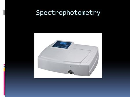 Spectrophotometry. Analytical Chemistry Quantitative Gravimetric Analysis Volumetric Analysis Instrumental Analysis Qualitative.