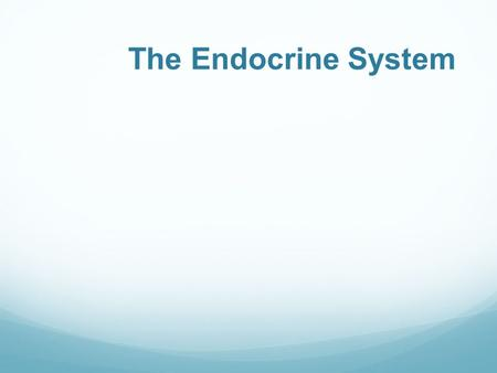The Endocrine System. Second messenger system of the body Uses chemical messages (hormones) that are released into the blood Hormones control several.