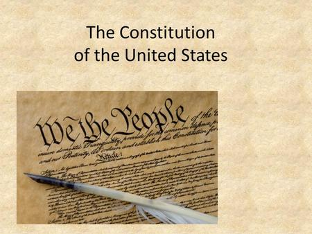 The Constitution of the United States. Articles were doomed to Fail – USA Lacked Central leadership – A Constitutional Convention was called in 1787 –