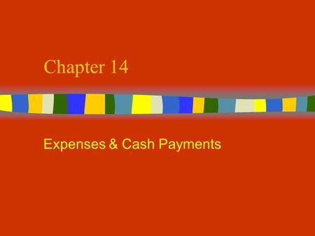 Chapter 14 Expenses & Cash Payments. Terms: n Purchase Discounts: Given to the purchaser to encourage early payment. n Purchase Returns & Allowances: