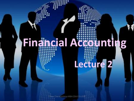 Financial Accounting Lecture 2 1Chara Charalambous MBA CDA COLLEGE.