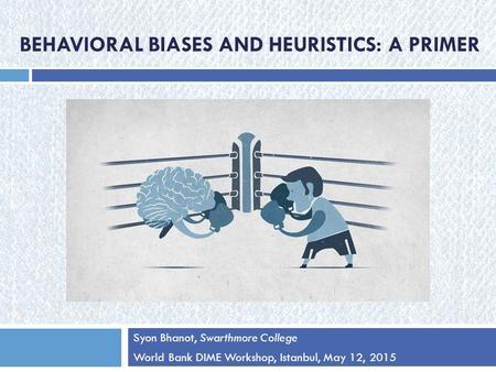 Behavioral biases and heuristics: a primer