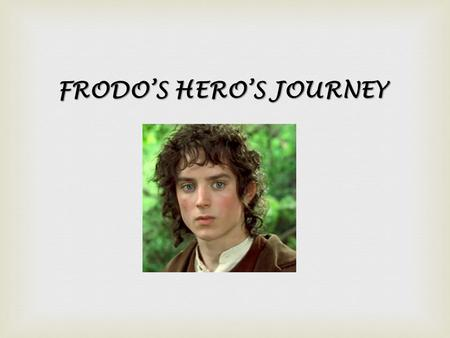 FRODO'S HERO'S JOURNEY