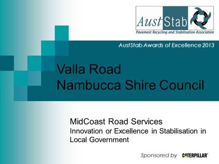 Valla Road Nambucca Shire Council AustStab Awards of Excellence 2013 MidCoast Road Services Innovation or Excellence in Stabilisation in Local Government.
