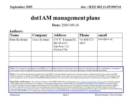 Doc.: IEEE 802.11-05/0907r0 Submission September 2005 Peter Ecclesine, Cisco SystemsSlide 1 dot1AM management plane Notice: This document has been prepared.