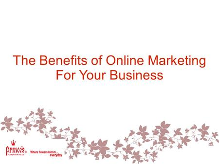 The Benefits of Online Marketing For Your Business.
