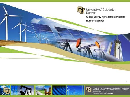 1. Fundamentals of Global Energy Business Michael J. Orlando University of Colorado - Denver Week 2: Supply of Energy video 7: Financial Markets and Political.