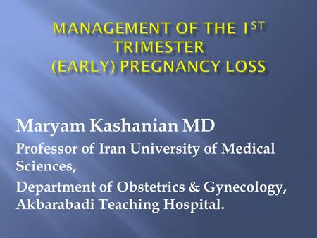 Management of the 1st trimester (early) Pregnancy Loss