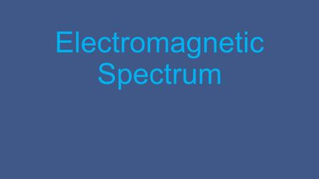 Electromagnetic Spectrum. Copyright McGraw-Hill 20092 The Nature of Light The electromagnetic spectrum includes many different types of radiation. Visible.