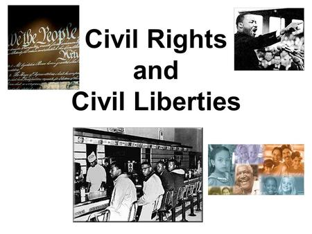 Civil Rights and Civil Liberties. What are civil rights and what are civil liberties? Civil Rights = The right of every person to equal protection under.
