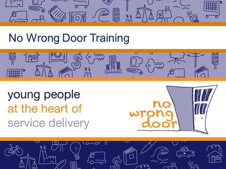 No Wrong Door Training. Whose Door? Sample...
