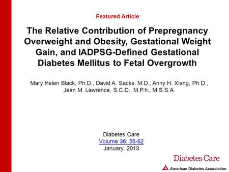 The Relative Contribution of Prepregnancy Overweight and Obesity, Gestational Weight Gain, and IADPSG-Defined Gestational Diabetes Mellitus to Fetal Overgrowth.