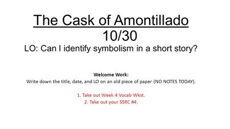 "the cask of amontillado"" ppt video online  the cask of amontillado 10 30 lo can i identify symbolism in a short"