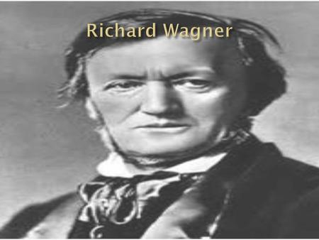 Richard Wagner was born on May 22, 1813, in Leipzig, Germany, into a middle-class family. He had 8 brothers and sisters along with his dad Friedrich.