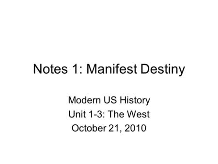 Notes 1: Manifest Destiny