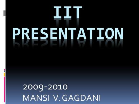 2009-2010 MANSI V. GAGDANI.  INTRODUCTION  HISTORY  ROUTES  ROUTES UNDER CONSTRUCTION  FUTURE EXTENTIONS  OPERATIONS & SAFETY  CHOICES FOR TICKET.