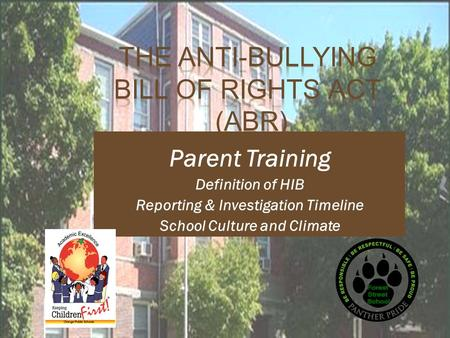 Parent Training Definition of HIB Reporting & Investigation Timeline School Culture and Climate.