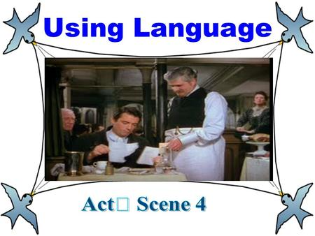 Using Language. Prediction ActI Scene4 The first place I'd like to go? restaurant.