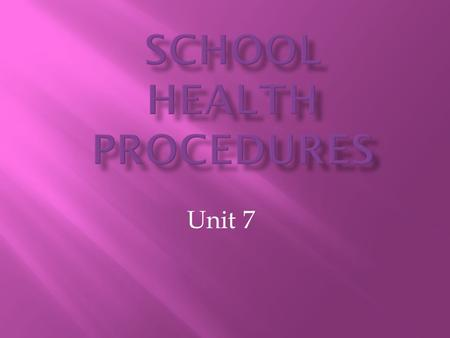 Unit 7.  Physical examination  Medical history  Doctor's office  Immunization  Health screening  Medical condition  Medicine/Medication (prescription)
