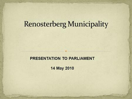 PRESENTATION TO PARLIAMENT 14 May 2010. Amounts allocated as per the DORA.