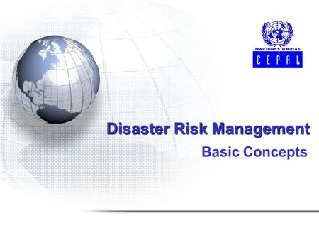 Disaster Risk Management Basic Concepts. 31 Dec 2003RJ2 Disasters and Development Major natural hazards have larger consequences in developing countries.