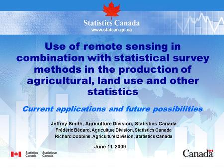 June 2009 Wye City Group 1 Use of remote sensing in combination with statistical survey methods in the production of agricultural, land use and other statistics.