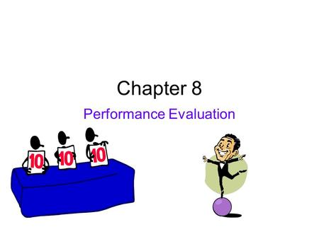 Chapter 8 Performance Evaluation. Standard vs. Actual To evaluate managerial performance you compare standard vs. actual Standard Amount – amount mgmt.