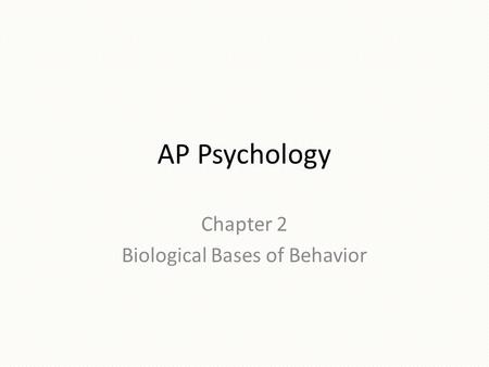 chapter 2 biology and psychology Study ap psychology chapter 2: the biology of mind flashcards play games, take quizzes, print and more with easy notecards.