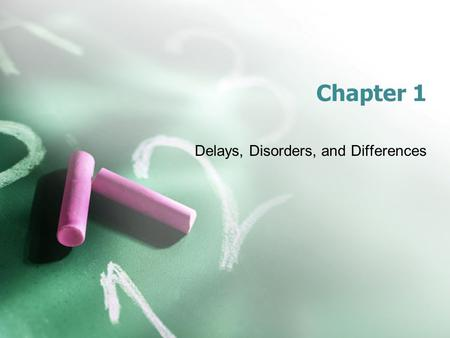 Chapter 1 Delays, Disorders, and Differences. What are they? Language Delay – Language Disorder –