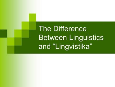 "The Difference Between Linguistics and ""Lingvistika"""