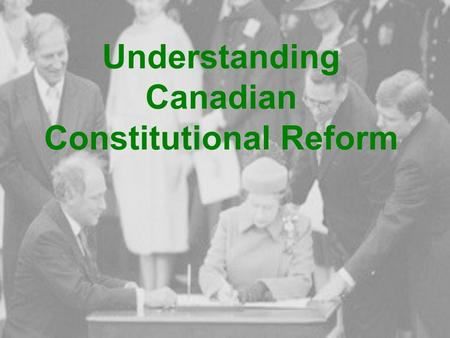 Understanding Canadian Constitutional Reform. There are five amending processes laid out in Part V of the Constitution Act, 1982: A.Those requiring.